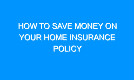How to Save Money on Your Home Insurance Policy